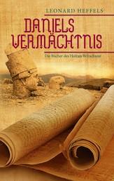 Daniels Vermächtnis - Die Bücher des Hofrats Beltschazar