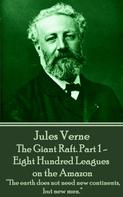Jules Verne: The Giant Raft. Part 1 - Eight Hundred Leagues on the Amazon