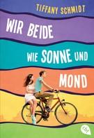 Tiffany Schmidt: Wir beide wie Sonne und Mond ★★★★★