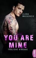 Elena MacKenzie: You are mine - Tödliche Hingabe ★★★★
