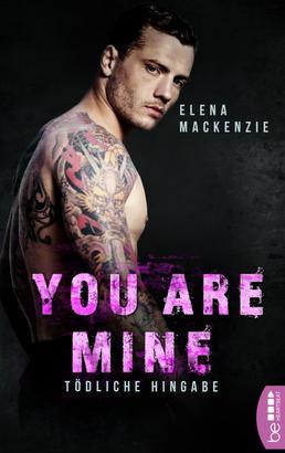 You are mine - Tödliche Hingabe