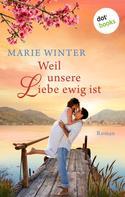 Marie Winter: Weil unsere Liebe ewig ist ★★★★