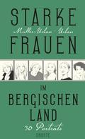 Kristiane Müller-Urban: Starke Frauen im Bergischen Land