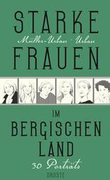 Starke Frauen im Bergischen Land - 30 Porträts
