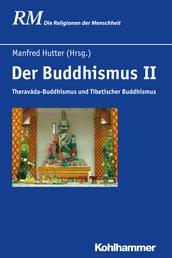Der Buddhismus II - Theravada-Buddhismus und Tibetischer Buddhismus
