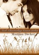 Martina Decker: Auch Schmetterlinge können sterben