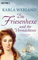 Karla Weigand: Die Friesenhexe und ihr Vermächtnis ★★★★