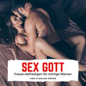 Sex Gott - Frauen befriedigen für richtige Männer
