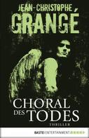 Jean-Christophe Grangé: Choral des Todes ★★★★
