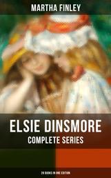 ELSIE DINSMORE Complete Series: 28 Books in One Edition - Elsie Dinsmore, Elsie's Holidays at Roselands, Elsie's Girlhood, Elsie's Womanhood, Elsie Yachting with the Raymonds, Elsie's Motherhood, Christmas with Grandma Elsie…