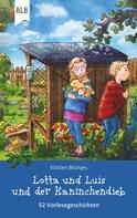 Kirsten Brünjes: Lotta und Luis und der Kaninchendieb