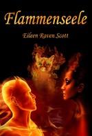 Eileen Raven Scott: Flammenseele ★★★★★
