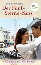 Der Fünf-Sterne-Kuss - Ein Romantic-Kiss-Roman - Band 9