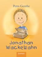 Petra Genthe: Jonathan Wackelzahn ★★★★