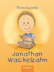 Jonathan Wackelzahn - Mit Illustrationen von Johanna Ender