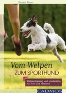 Claudia Moser: Vom Welpen zum Sporthund ★★★★
