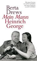 Berta Drews: Mein Mann Heinrich George ★★★★