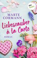Marte Cormann: Liebeszauber à la Carte ★★★★