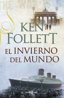 Ken Follett: El invierno del mundo (The Century 2)