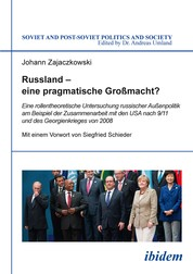 Russland – eine pragmatische Großmacht? - Eine rollentheoretische Untersuchung russischer Außenpolitik am Beispiel der Zusammenarbeit mit den USA nach 9/11 und des Georgienkrieges von 2008