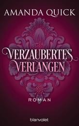 Verzaubertes Verlangen - Roman