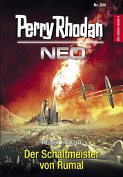 Perry Rhodan Neo 204: Der Schaltmeister von Rumal