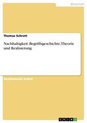 Nachhaltigkeit. Begriffsgeschichte, Theorie und Realisierung