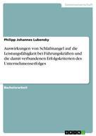 Philipp Johannes Lubensky: Auswirkungen von Schlafmangel auf die Leistungsfähigkeit bei Führungskräften und die damit verbundenen Erfolgskriterien des Unternehmenserfolges