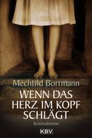 Mechthild Borrmann: Wenn das Herz im Kopf schlägt ★★★★
