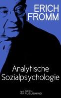 Erich Fromm: Analytische Sozialpsychologie
