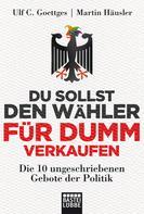 Martin Häusler: Du sollst den Wähler für dumm verkaufen ★★★★