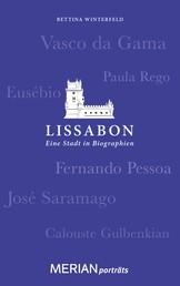 Lissabon. Eine Stadt in Biographien - MERIAN porträts