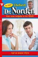 Patricia Vandenberg: Chefarzt Dr. Norden 1127 – Arztroman