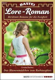 Lore-Roman - Folge 04 - Das Blumenmädchen vom Rathausplatz