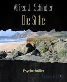 Alfred J. Schindler: Die Stille ★★★★