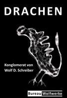 Wolf Schreiber: Drachen
