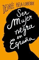 Desirée Bela-Lobedde: Ser mujer negra en España