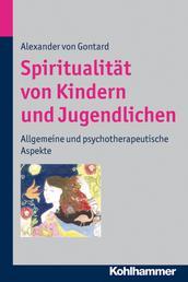 Spiritualität von Kindern und Jugendlichen - Allgemeine und psychotherapeutische Aspekte