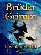 Brüder Grimm: Das blaue Licht