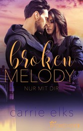 Broken Melody - Nur mit dir