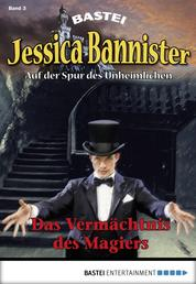 Jessica Bannister - Folge 003 - Das Vermächtnis des Magiers