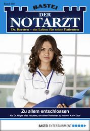 Der Notarzt - Folge 258 - Zu allem entschlossen
