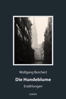 Wolfgang Borchert: Die Hundeblume
