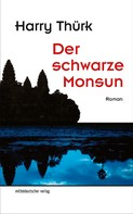 Harry Thürk: Der schwarze Monsun ★★★