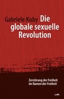 Gabriele Kuby: Die globale sexuelle Revolution ★★★★★