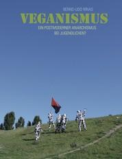 Veganismus - Ein postmoderner Anarchismus bei Jugendlichen?