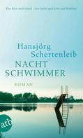 Hansjörg Schertenleib: Nachtschwimmer ★★★★