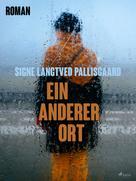 Signe Langtved Pallisgaard: Ein anderer Ort ★★★★