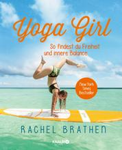 Yoga Girl - So findest du Freiheit und innere Balance