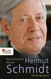 Helmut Schmidt - Die Biographie
